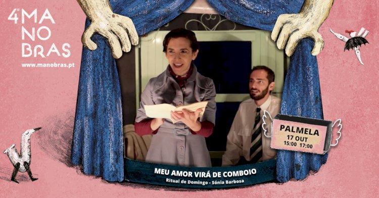 """Festival Manobras chega a Palmela com """"O Meu Amor Virá de Comboio"""""""