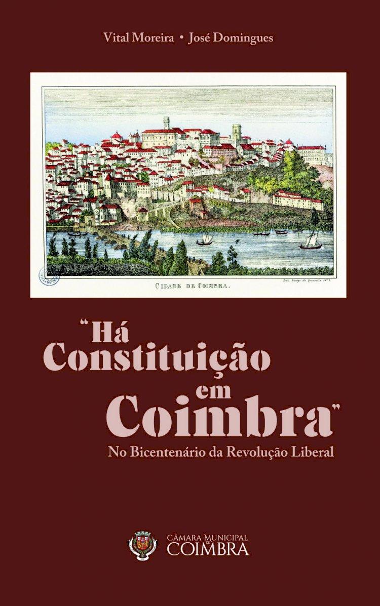 """Livro """"Há Constituição em Coimbra"""" assinala 200 anos da Revolução Liberal"""