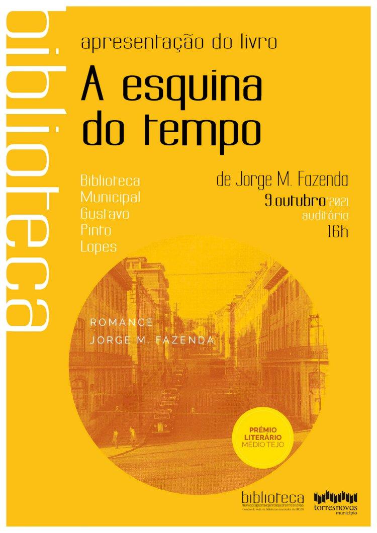 Apresentação do livro «A Esquina do Tempo» de Jorge M. Fazenda