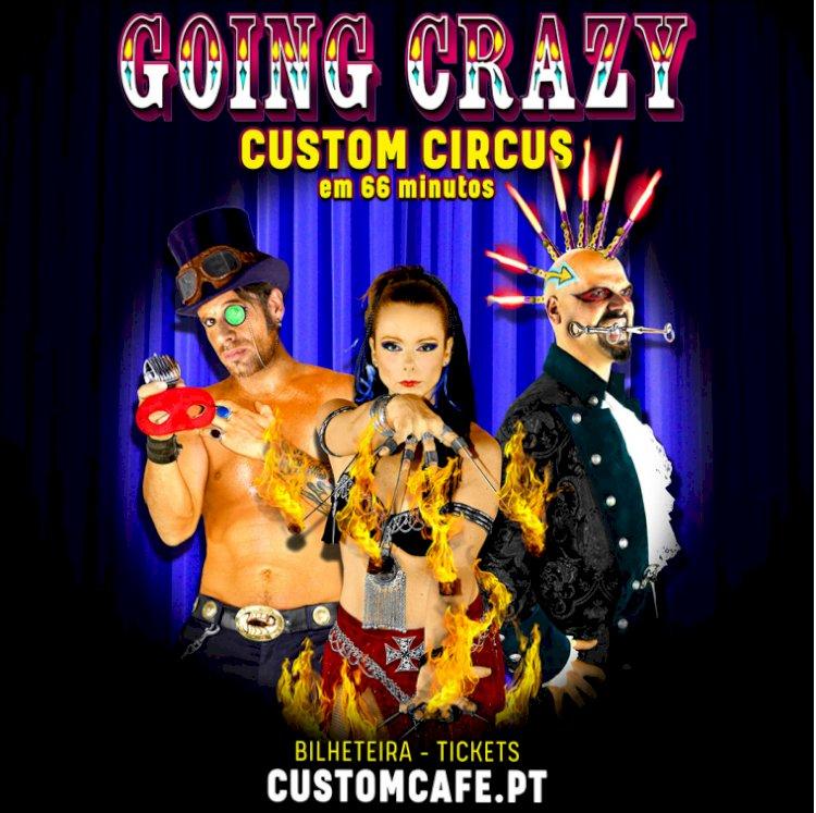Custom Circus apresenta espectáculo retrospectivo Going Crazy